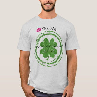 Küssen Sie mich, den ich der T - Shirt der