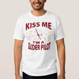 Küssen Sie mich, den ich ein Segelflugzeug-Pilot b T Shirt
