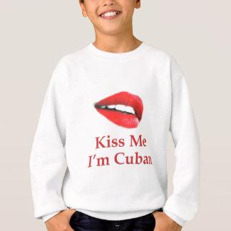 Küssen Sie mich, den ich kubanisch bin Sweatshirt