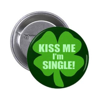 Küssen Sie mich, den ich Single bin Anstecknadelbuttons