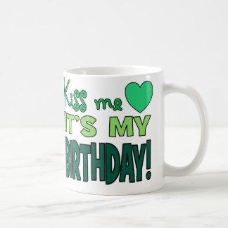 Küssen Sie mich, es ist mein Geburtstag! Kaffeetasse