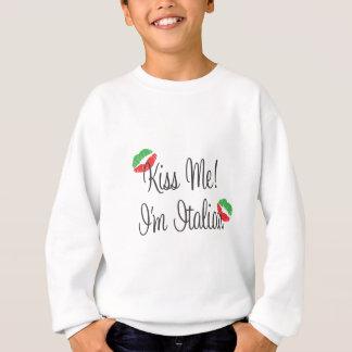 Küssen Sie mich! Ich bin italienisch Sweatshirt