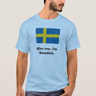 Küssen Sie mich. Ich bin schwedisch T-Shirt