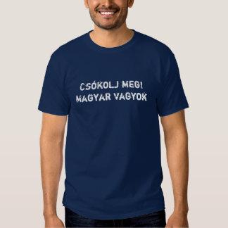 Küssen Sie mich! Ich bin ungarisch Hemden