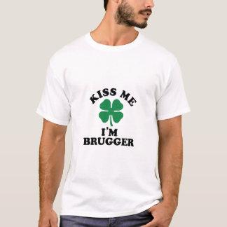 Küssen Sie mich, Im BRUGGER T-Shirt