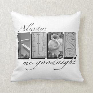 Küssen Sie mich immer gute Nacht Kissen