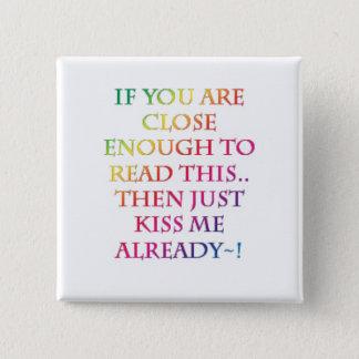 Küssen Sie mich! Knopf Quadratischer Button 5,1 Cm