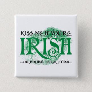 Küssen Sie mich, wenn Sie… irisch sind Quadratischer Button 5,1 Cm