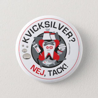 """Kvicksilver? Nej, Reißnagel!"" Button/Knopf Runder Button 5,1 Cm"