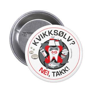 """""""Kvikksølv? NEI, takk!"""" Button/Knopf Runder Button 5,7 Cm"""