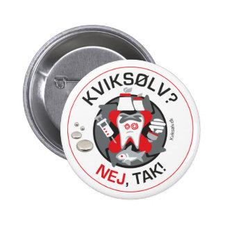 """""""Kviksølv? Nej, Tak!"""" Button/Knopf Runder Button 5,7 Cm"""