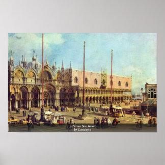 La-Marktplatz San Marco. Durch Canaletto Poster