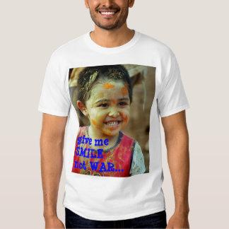 Lächeln, gibt mir SMILEnot KRIEG… T-shirt