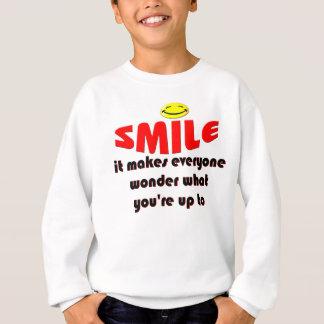 Lächeln - lassen Sie Leute sich wundern, was Ihr Sweatshirt