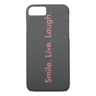 Lächeln. Live. Lachen iPhone 7 Hülle