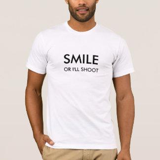 Lächeln oder ich schießen Sie T-Shirt