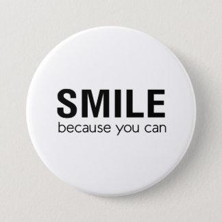 Lächeln…, weil Sie können Runder Button 7,6 Cm