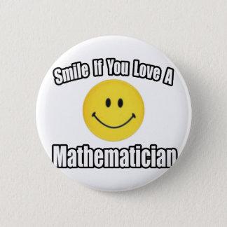 Lächeln wenn Sie Liebe ein Mathematiker Runder Button 5,1 Cm