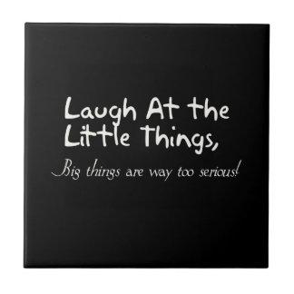 Lachen an den kleinen Sachen, motivierend Fliese