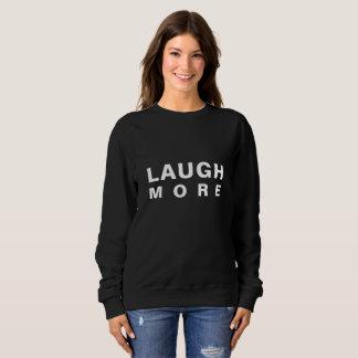 LACHEN Sie MEHR Sweatshirt