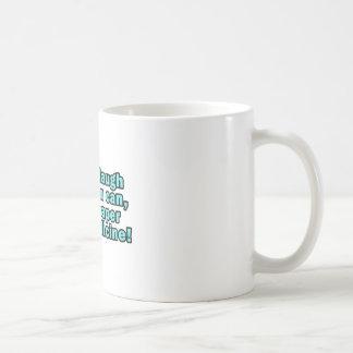 Lachen Sie wenn Sie kann, billiger als Medizin! Kaffeetasse
