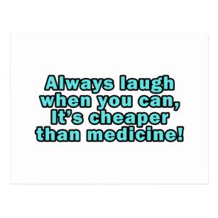 lache immer wenn du kannst es ist billige Medizin