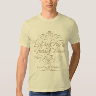 Laissez-Faire T - Shirt