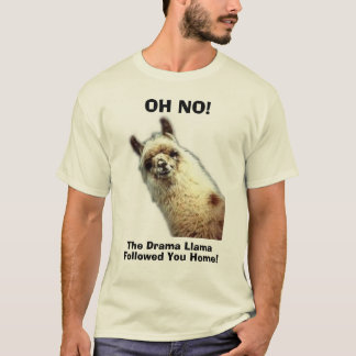 Lama, OH- NEIN! , das Drama-Lama, Ihnen gefolgt T-Shirt