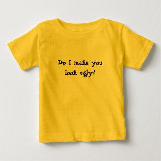 Lasse ich Sie hässlich schauen? Baby T-shirt