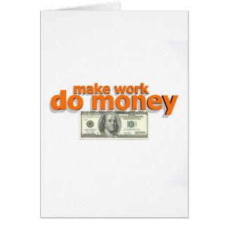Lassen Sie Arbeit Geld tun Karte