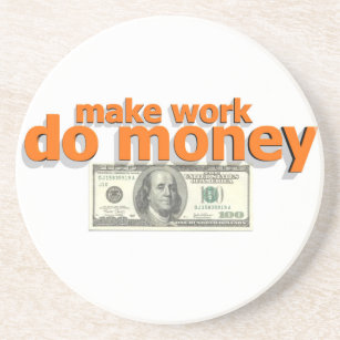 Lassen Sie Arbeit Geld tun Sandstein Untersetzer