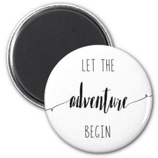 Lassen Sie das Abenteuer Zitat anfangen Runder Magnet 5,7 Cm