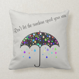 """""""Lassen Sie den Sonnenschein Ihr Regen nicht Kissen"""