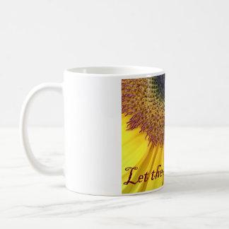 """""""Lassen Sie den Sonnenschein"""" in der Tasse"""