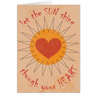 Lassen Sie den Sun durch Ihr Herz glänzen Karte