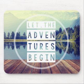 Lassen Sie die Abenteuer anfangen Mousepad