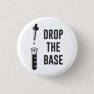 Lassen Sie die Bass-Chemie-Basis fallen Runder Button 3,2 Cm