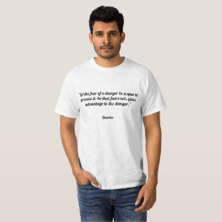 """""""Lassen Sie die Furcht vor einer Gefahr ein Sporn T-Shirt"""