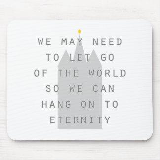 lassen Sie die Welt los, um zu Ewigkeit lds an zu Mousepad