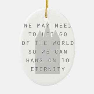 lassen Sie die Welt los, um zu Ewigkeit lds an zu Ovales Keramik Ornament