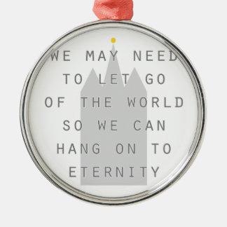 lassen Sie die Welt los, um zu Ewigkeit lds an zu Rundes Silberfarbenes Ornament