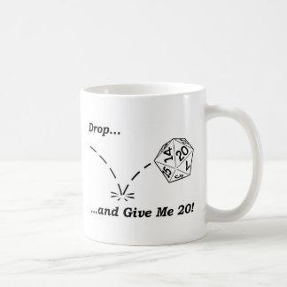 Lassen Sie fallen und geben Sie mir 20! - Tasse