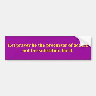 Lassen Sie Gebet der Vorläufer der Aktion sein Autoaufkleber