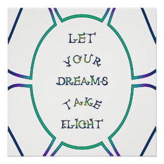Lassen Sie Ihre Träume Flug blaues Grün u. Gelb Poster