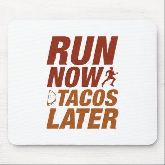 Lassen Sie jetzt Tacos später laufen Mousepad