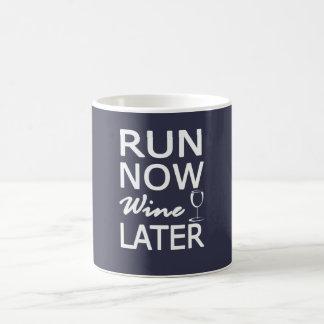 LASSEN Sie JETZT Wein SPÄTER laufen Kaffeetasse