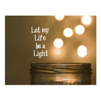 Lassen Sie mein Leben ein helles Zitat sein Postkarten