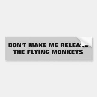 Lassen Sie mich nicht die Fliegen-Affen freigeben Autoaufkleber