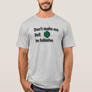 Lassen Sie mich nicht für Initiative rollen T-Shirt