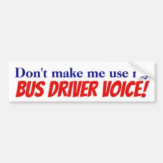 Lassen Sie mich nicht meine Bustreiberstimme Autoaufkleber